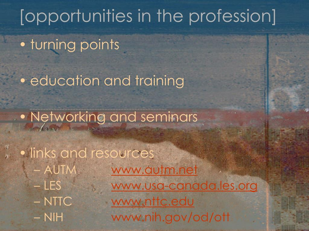 [opportunities in the profession]