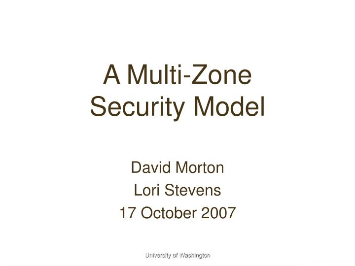 A multi zone security model