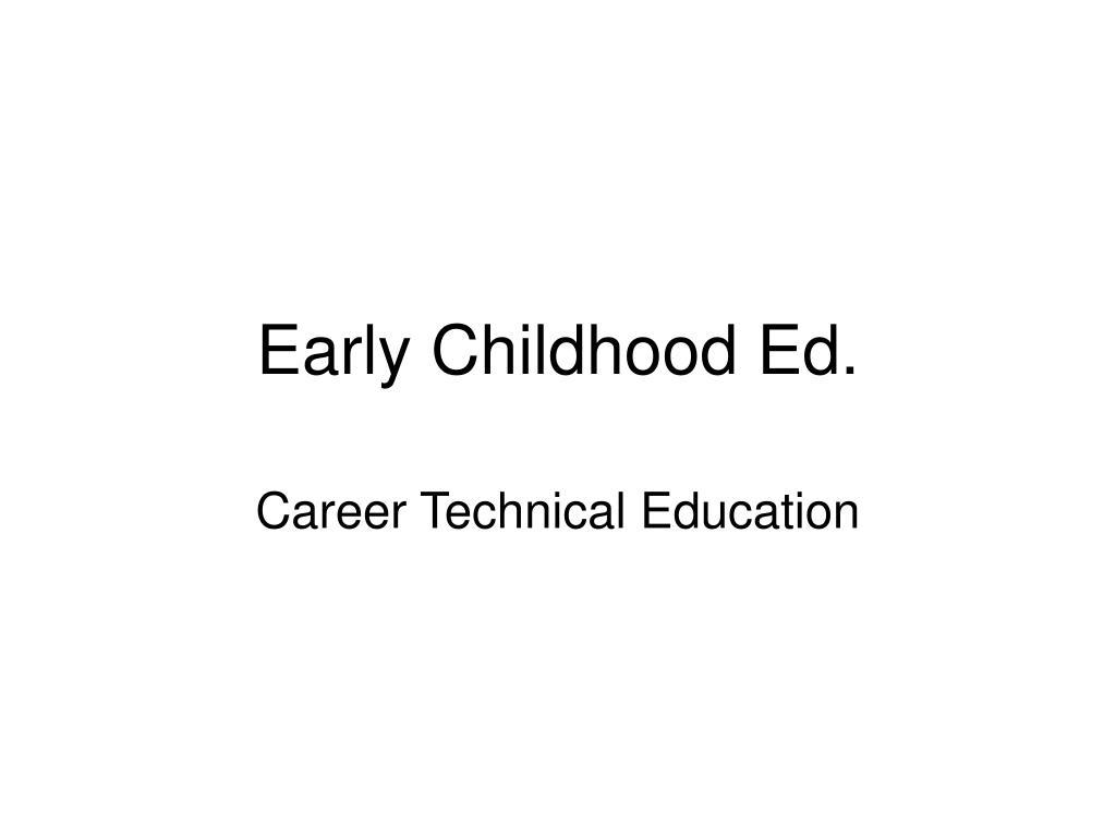 Early Childhood Ed.