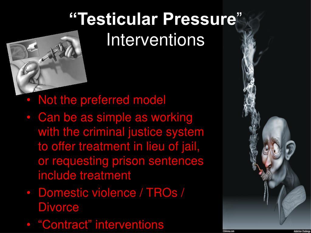"""""""Testicular Pressure"""