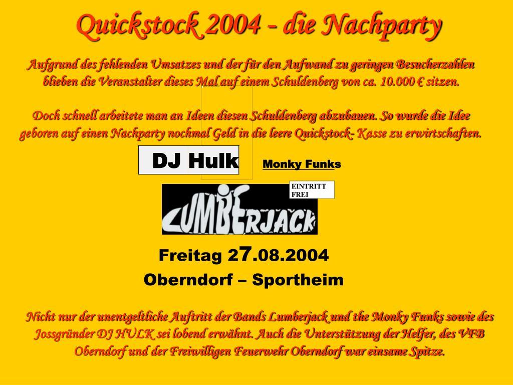 Quickstock 2004 - die Nachparty