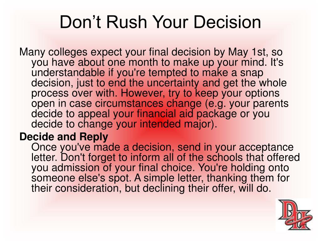 Don't Rush Your Decision