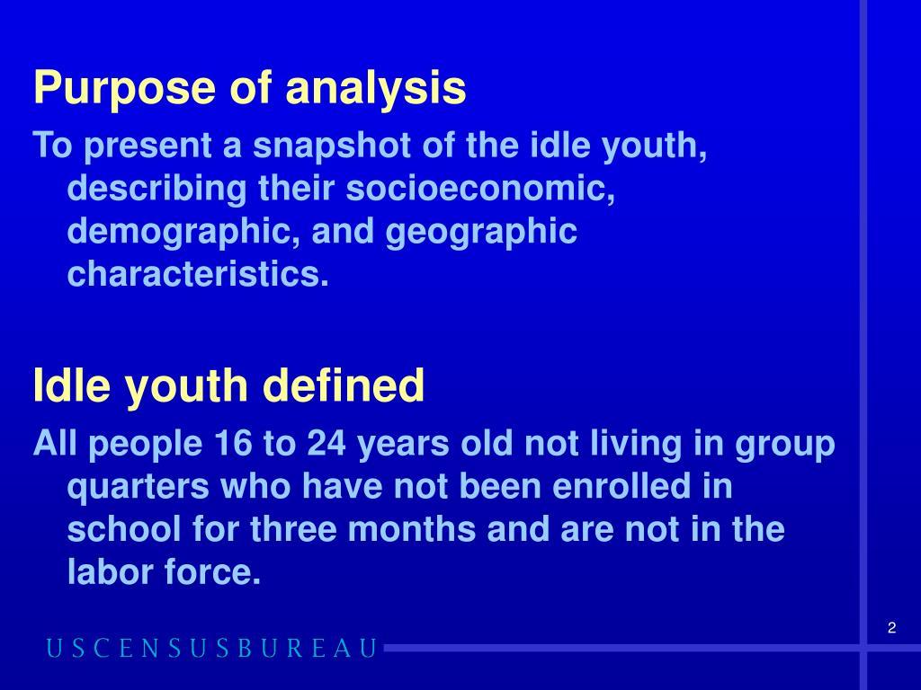 Purpose of analysis