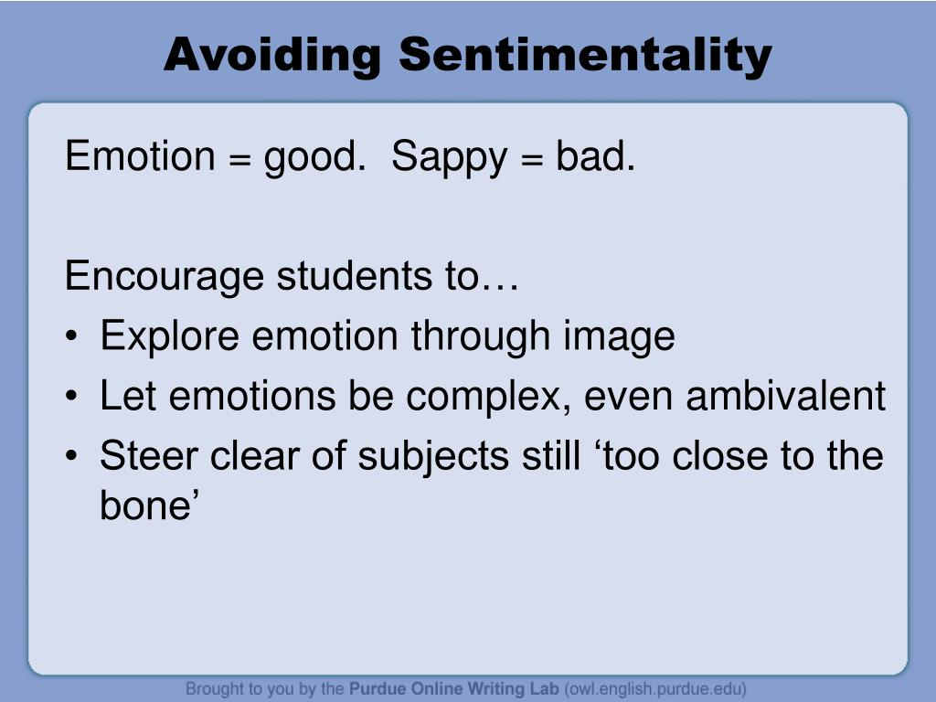 Avoiding Sentimentality