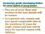 increasingly gender stereotyping hinders the career options of young women35