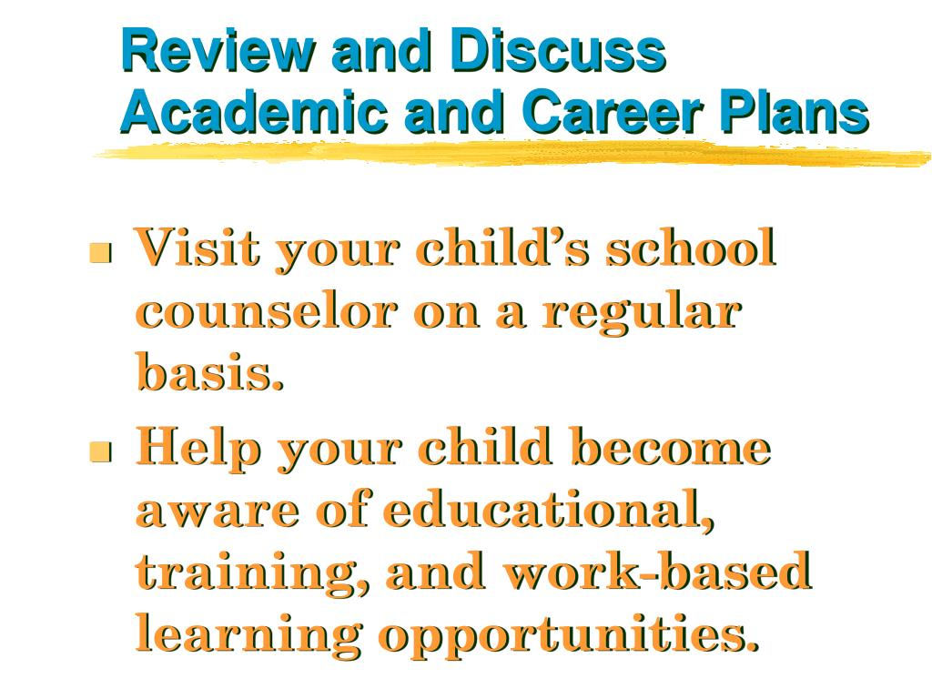 Review and Discuss Academic and Career Plans