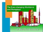 the ever changing workforce and workplace