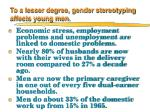 to a lesser degree gender stereotyping affects young men