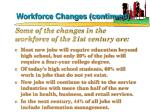 workforce changes continued