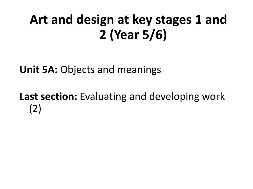 Art and design at key stages 1 and 2 (Year 5/6)