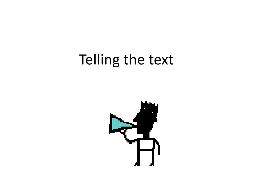Telling the text