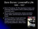 bare bones lovecraft s life 1890 1937