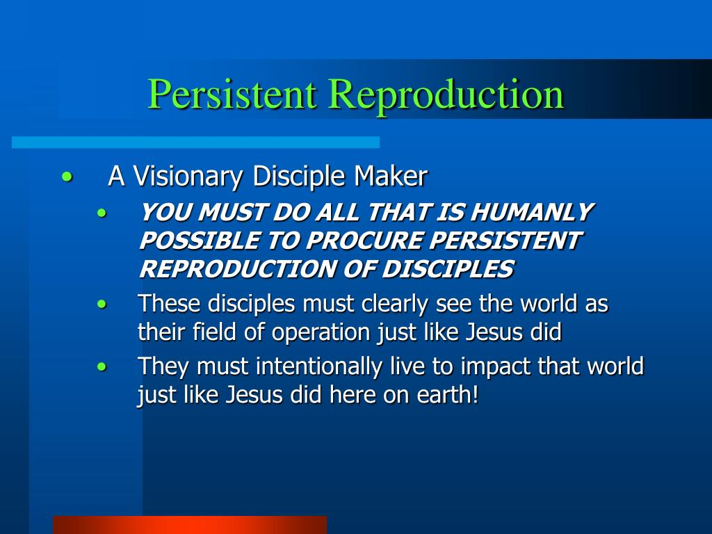 Persistent Reproduction