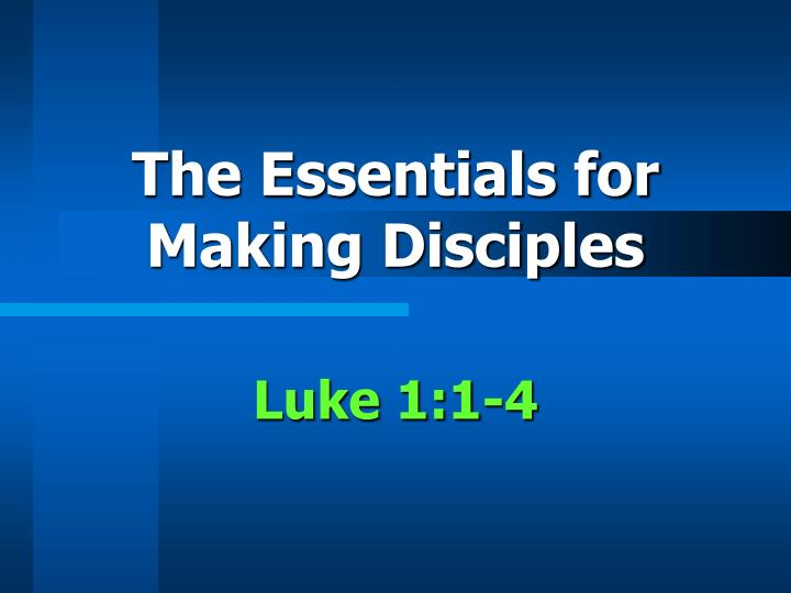 The essentials for making disciples l.jpg
