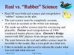 real vs rubber science