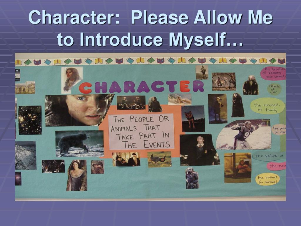 Character:  Please Allow Me to Introduce Myself…
