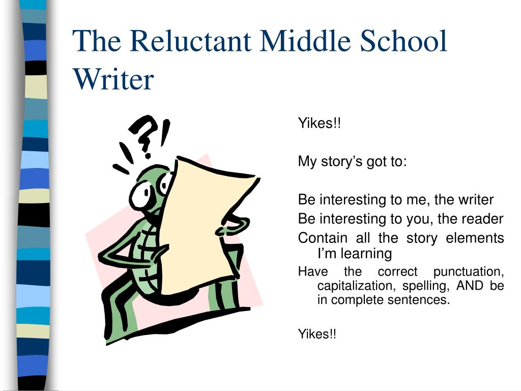 The Reluctant Middle School Writer