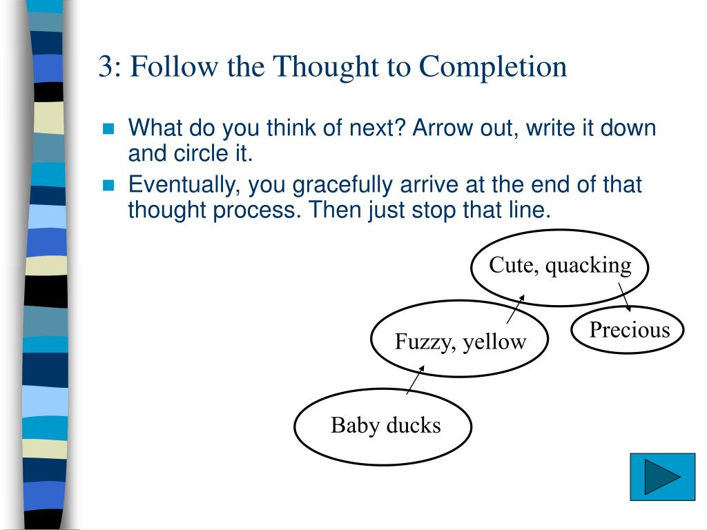 3: Follow the Thought to Completion