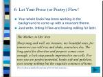 6 let your prose or poetry flow