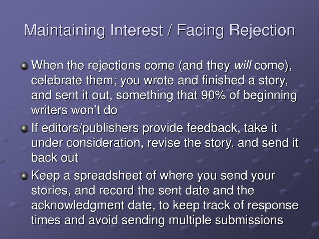 Maintaining Interest / Facing Rejection