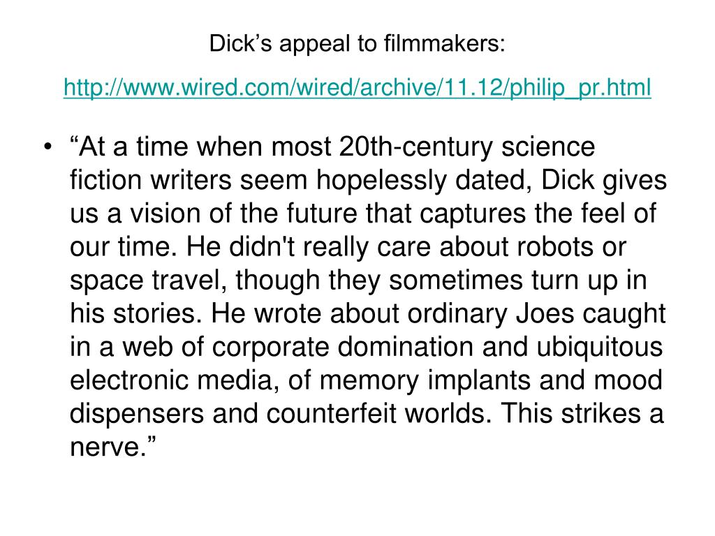 Dick's appeal to filmmakers: