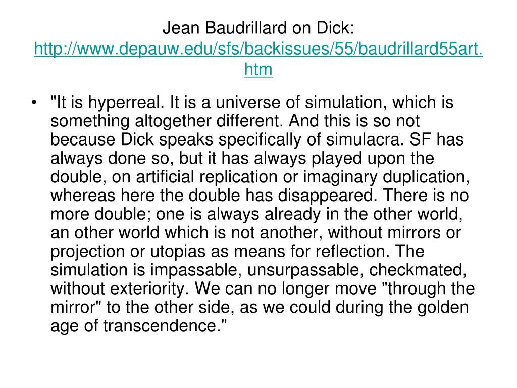 Jean Baudrillard on Dick: