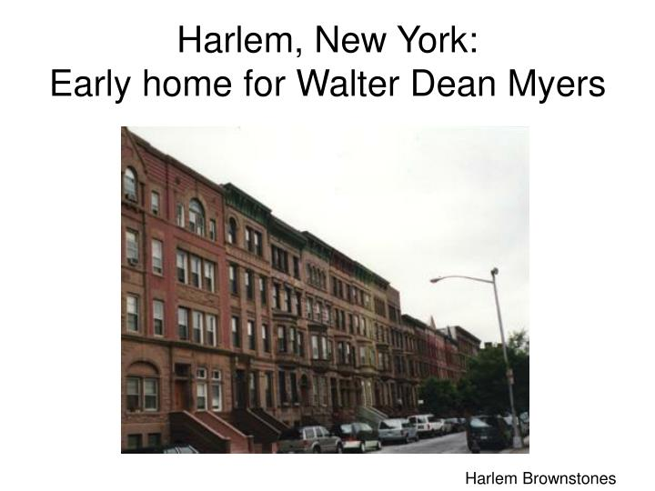 Harlem new york early home for walter dean myers