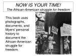 now is your time the african american struggle for freedom