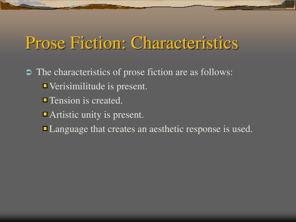 Prose Fiction: Characteristics