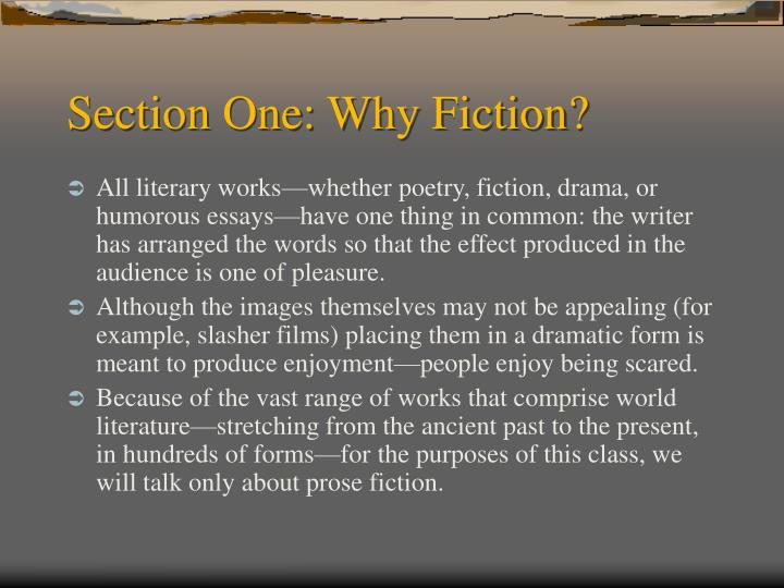 Section one why fiction