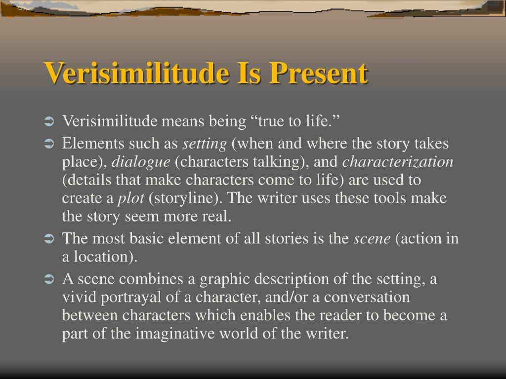 Verisimilitude Is Present