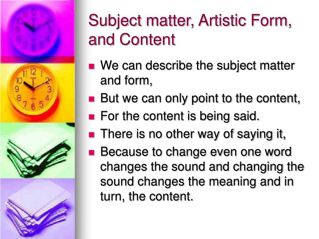 Subject matter, Artistic Form, and Content