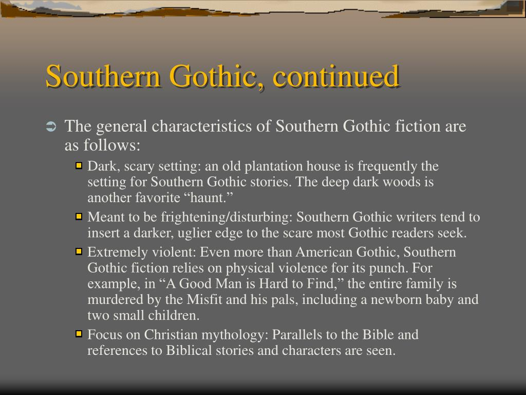 Southern Gothic, continued