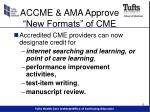 accme ama approve new formats of cme
