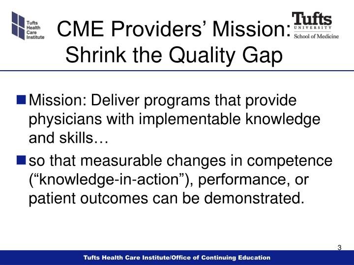 Cme providers mission shrink the quality gap