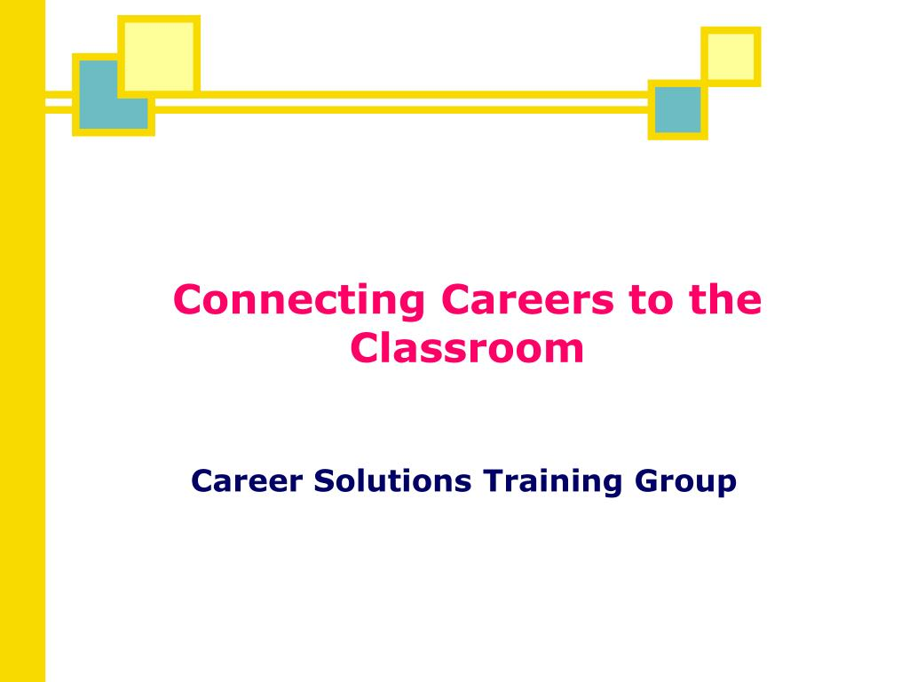 Connecting Careers to the Classroom