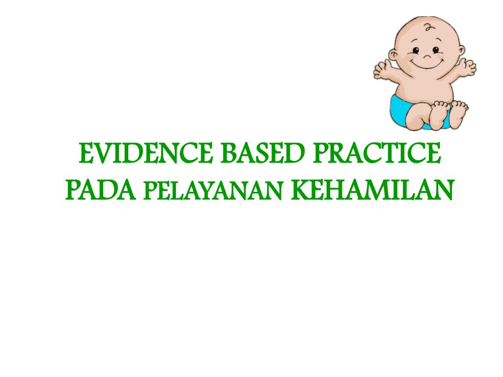 EVIDENCE BASED PRACTICE PADA