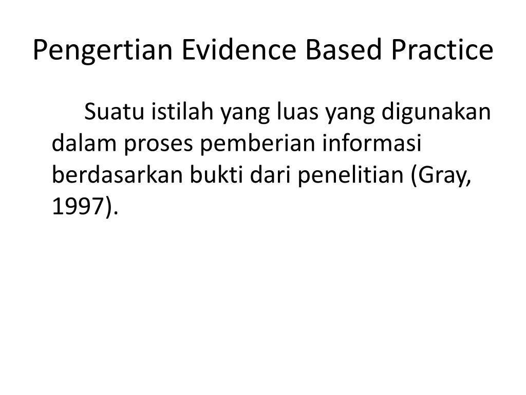 Pengertian Evidence Based Practice