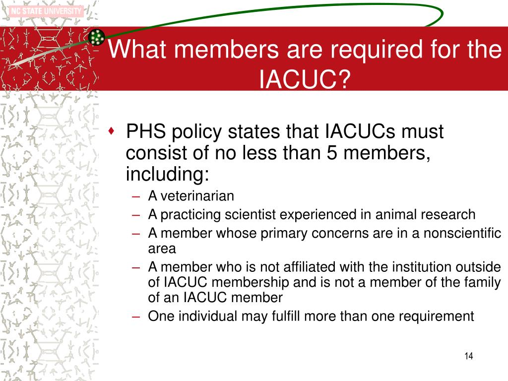 What members are required for the IACUC?