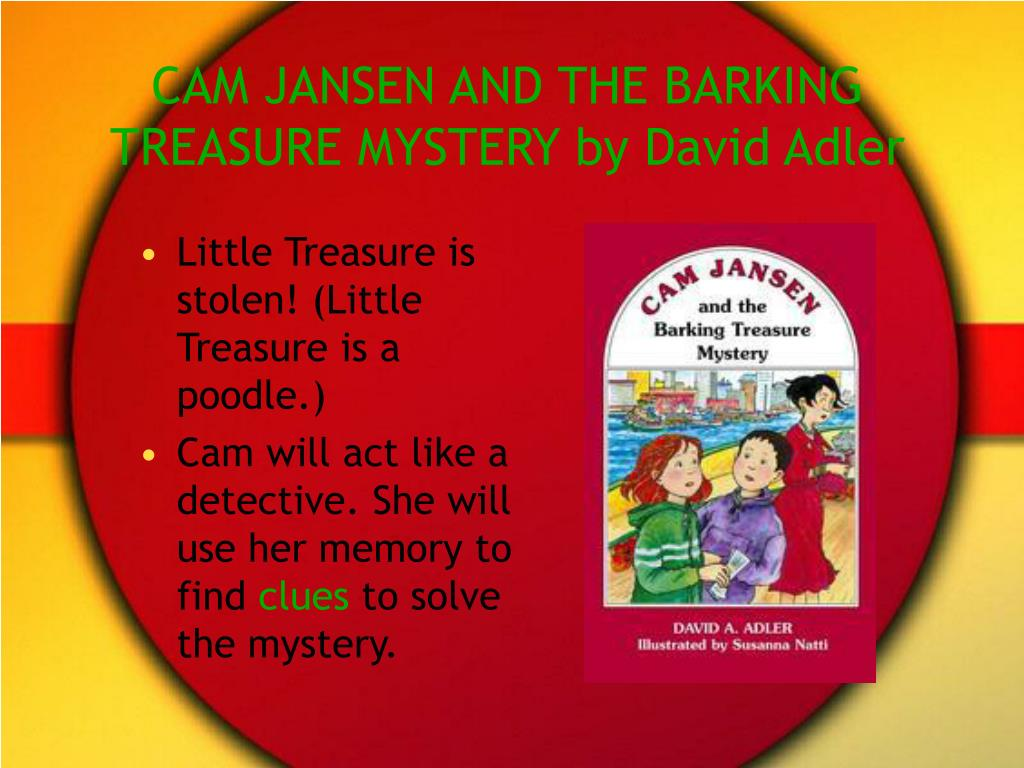 CAM JANSEN AND THE BARKING TREASURE MYSTERY by David Adler