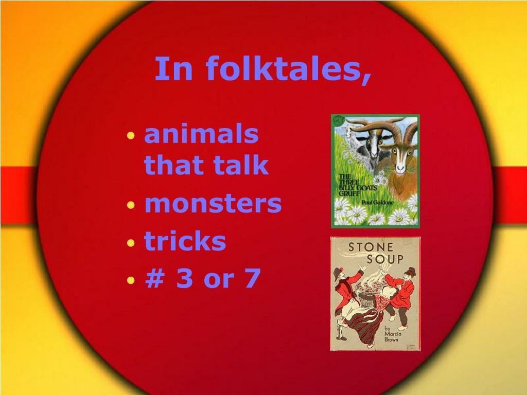 In folktales,