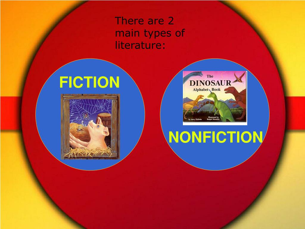 There are 2 main types of literature: