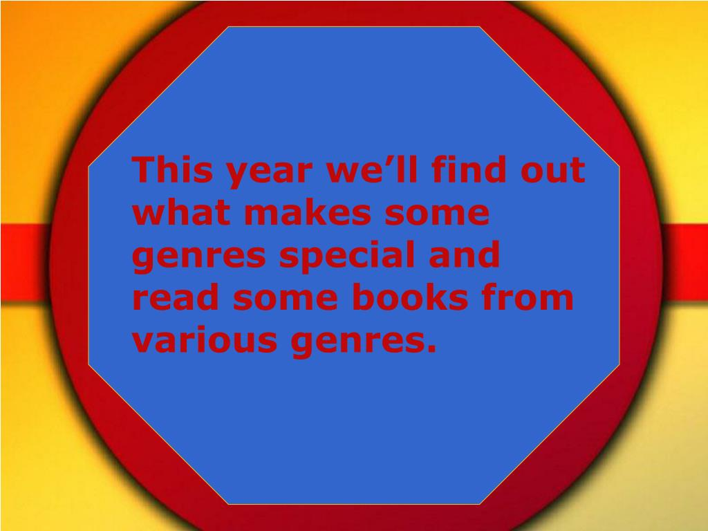 This year we'll find out what makes some genres special and read some books from various genres.