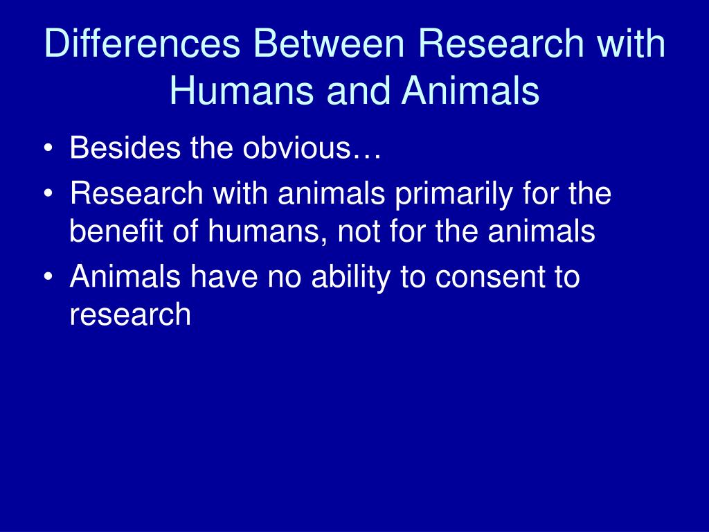 Differences Between Research with Humans and Animals