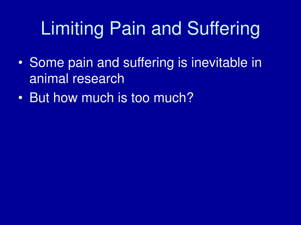 Limiting Pain and Suffering
