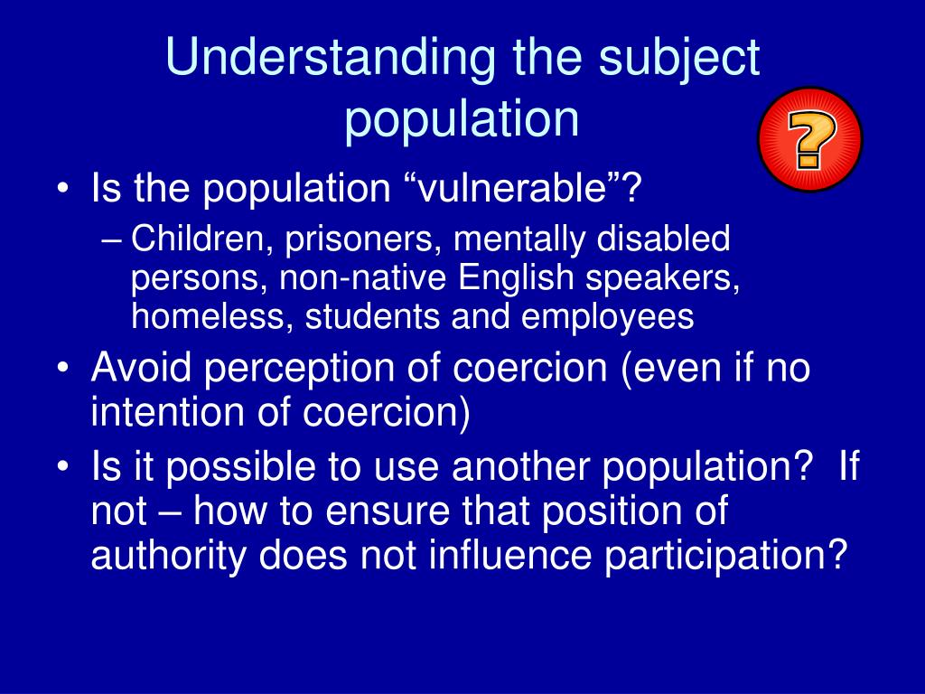 Understanding the subject population
