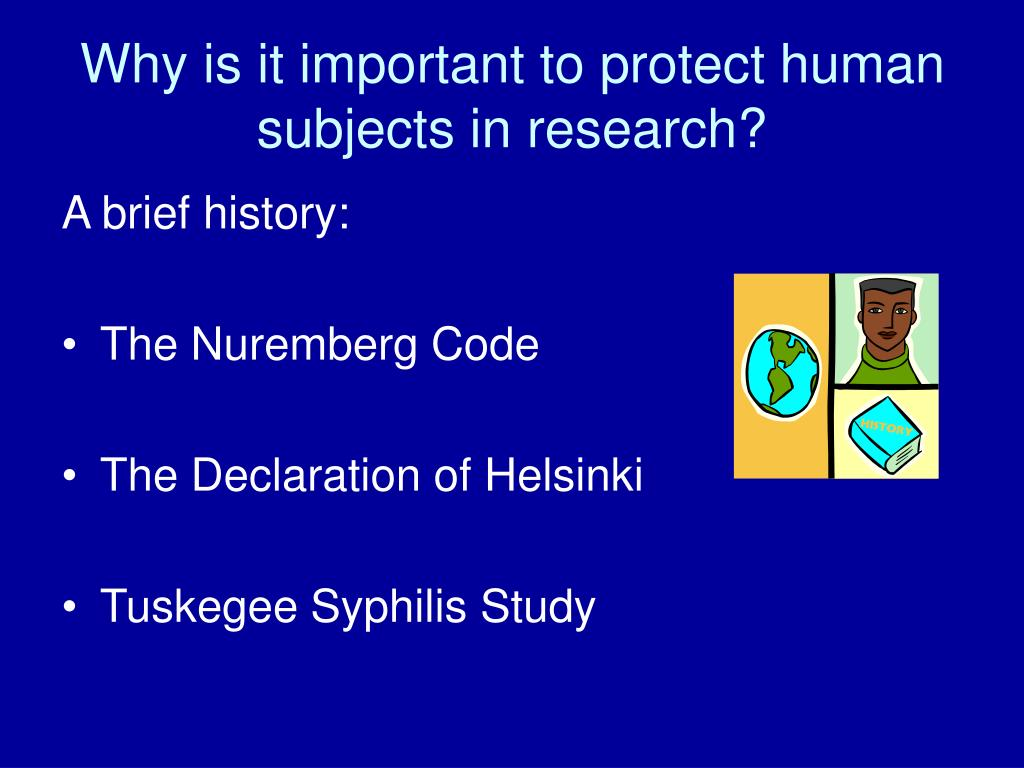 Why is it important to protect human subjects in research?