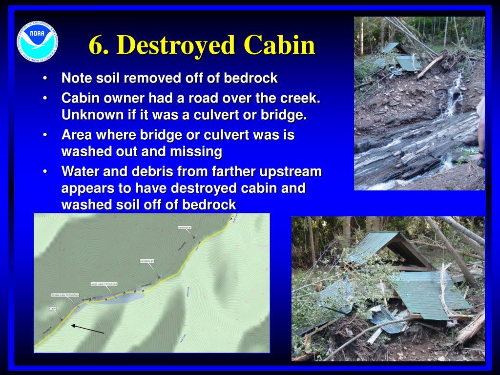 6. Destroyed Cabin