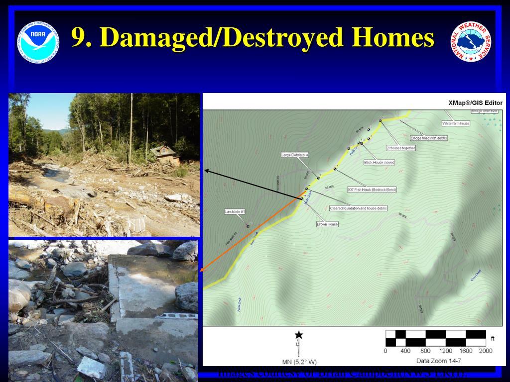 9. Damaged/Destroyed Homes
