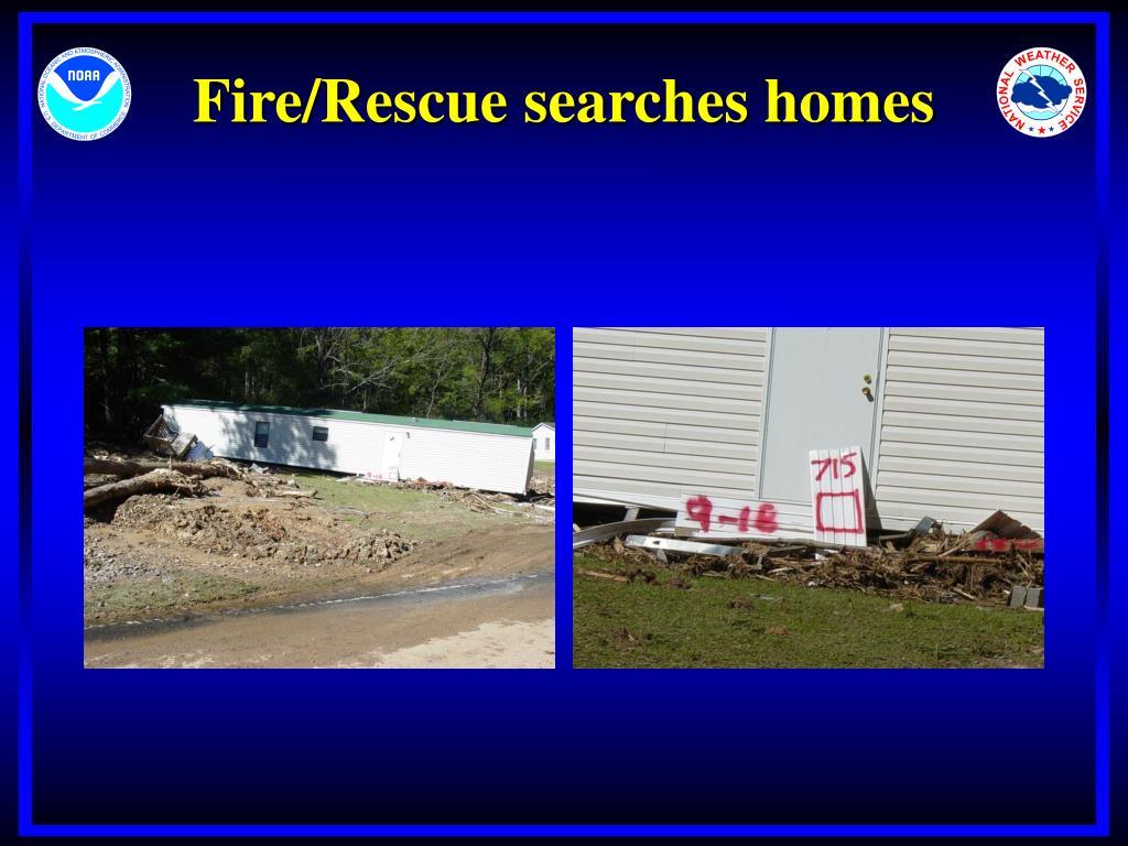 Fire/Rescue searches homes